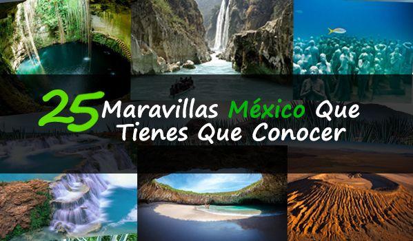 Las 25 maravillas de México que tienes que conocer