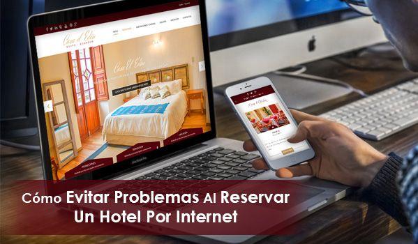 11 Acciones Para Evitar Problemas Al Reservar Un Hotel Por Internet