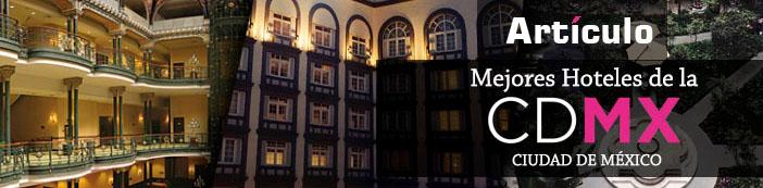 Mejores Hoteles de la Ciudad de México